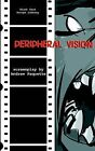 Peripheral Vision: The Screenplay by Andrew Paquette (Paperback, 2004)