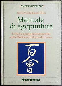Nicolò Visalli e Roberto Pulcri, Manuale di agopuntura, Ed. Tecniche Nuove, 2003