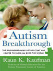 Autism Breakthrough: The Groundbreaking Method That Has Helped Families All Over the World by Raun K. Kaufman (CD-Audio, 2014)