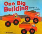 One Big Building: A Counting Book about Construction by Michael Dahl (Paperback / softback, 2004)