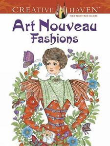 Adult Coloring Creative Haven Art Nouveau Fashions Book By