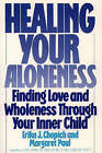 Healing Your Aloneness Finding Love and Wholeness Through Your Inner Child by Erika J. Chopich, Margaret Paul (Paperback, 1990)