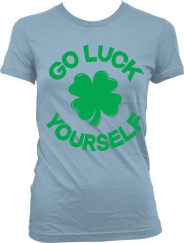 Go Luck Yourself Irish Clover Shamrock St Patricks Day Funny Juniors T-shirt