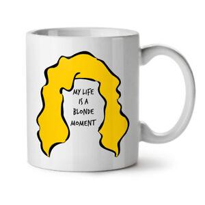 Life Blonde Moment NEW White Tea Coffee Mug 11 oz | Wellcoda