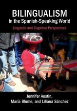 Bilingualism in the Spanish-Speaking World : Linguistic and Cognitive...