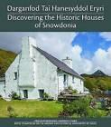 Darganfod Tai Hanesyddol Eryri / Discovering the Historic Houses of Snowdonia by Margaret Dunn, Richard Suggett (Hardback, 2014)