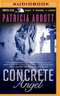 Concrete Angel by Patricia Abbott (CD-Audio, 2016)