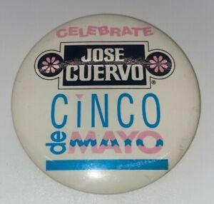 Vintage 1992 Celebrate Jose Cuervo Cinco De Mayo Button Pinback