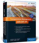 Transportation Management with SAP TM von Bernd Lauterbach, Jens Gottlieb, Stefan Sauer, Jens Kappauf und Dominik Metzger (2016, Gebundene Ausgabe)