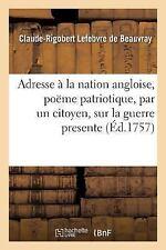 Adresse a la Nation Angloise by Lefebvre De Beauvray-C-R (2015, Paperback)