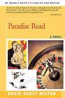 Paradise Road by David S Milton (Paperback / softback, 2007)