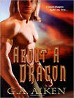 About a Dragon by G. A. Aiken (CD-Audio, 2016)