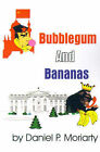 Bubblegum and Bananas by Daniel P Moriarty (Paperback / softback, 2001)