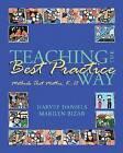 Teaching the Best Practice Way: Methods That Matter, K-12 by Harvey Daniels, Marilyn Bizar (Hardback, 2004)