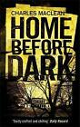 Home Before Dark by Charles Maclean (Paperback, 2009)