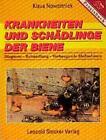 Krankheiten und Schädlinge der Biene von Klaus Nowottnick (1998, Taschenbuch)