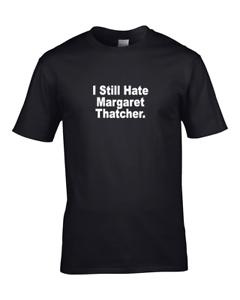 Je continue de haine Margaret Thatcher-Drôle Anti-Tory Hommes T Shirt de fatcuckoo
