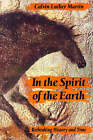 In the Spirit of the Earth: Rethinking History and Time by Calvin Luther Martin (Paperback, 1993)