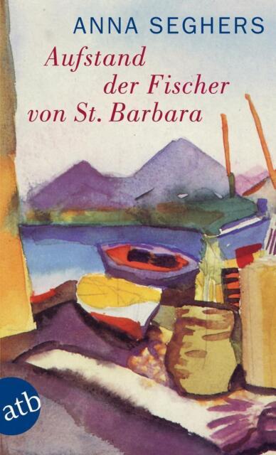 Aufstand der Fischer von St. Barbara von Anna Seghers (Taschenbuch)