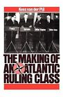 The Making of an Atlantic Ruling Class by Kees van der Pijl (Paperback, 1985)