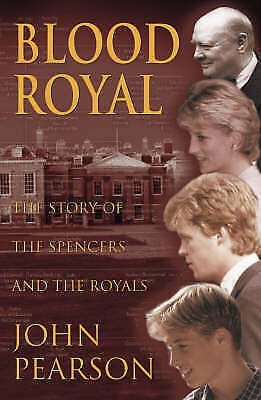 Blood Royal: The Story of the Spencers and the Royals,John Pearson, Book