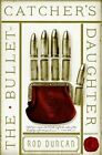 The Bullet Catcher's Daughter by Rod Duncan (Paperback, 2014)