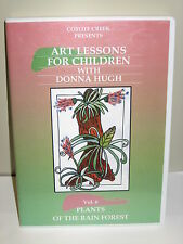 ART LESSONS FOR CHILDREN With Donna Hugh VOLUME 6 Plants of the Rain Forest DVD