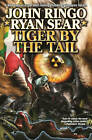 Tiger by the Tail by Ryan Sears, John Ringo (Book, 2013)