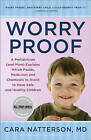 Worry Proof: A Pediatrician (and Mom) Explains Which Foods, Medicines, and Chemicals to Avoid to Have Safe and Healthy Children by Cara Familian Natterson (Paperback, 2010)
