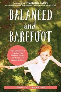 Balanced-and-Barefoot-How-Unrestricted-Outdoor-Play-Makes-for-Strong-Confident