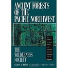 Ancient Forests of the Pacific Northwest by Elliott A. Norse (Paperback, 1989)