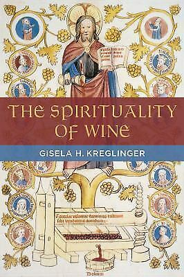 The Spirituality of Wine by Gisela Kreglinger (2016, Paperback) 7
