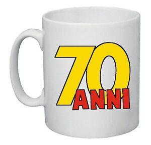 Dettagli Su Tazza Mug 8x10 Scritta 70 Anni Idea Regalo Uomo Donna Compleanno Anno