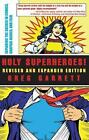 Holy Superheroes! Revised and Expanded Edition: Exploring the Sacred in Comics, Graphic Novels, and Film by Greg Garrett (Paperback, 2008)