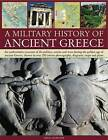 A Military History of Ancient Greece by Nigel Rodgers (Paperback, 2011)