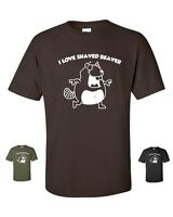I Love Shaved Beaver Funny Offensive Animal Lovers Smooth Men's Tee Shirt