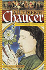 All Things Chaucer: An Encyclopedia of Chaucer's World by ABC-CLIO (Hardback, 2006)