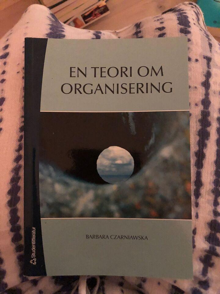 En teori om organisering, Barbara Czarniawska, emne: