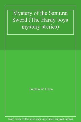 Mystery of the Samurai Sword (The Hardy boys mystery stories),Franklin W. Dixon