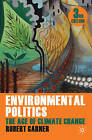 Environmental Politics: The Age of Climate Change: 2011 by Robert Garner, Lyn Jaggard (Paperback, 2011)