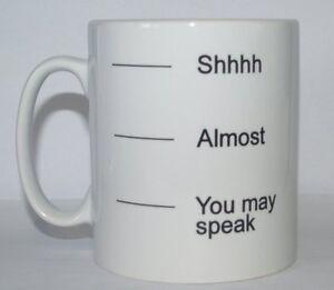SHHHH-ALMOST-YOU-MAY-SPEAK-Funny-Novelty-Joke-Printed-Tea-Coffee-Drinking-Mug
