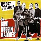 We Got The Bug! von The Bird Doggin' Daddies (2013)