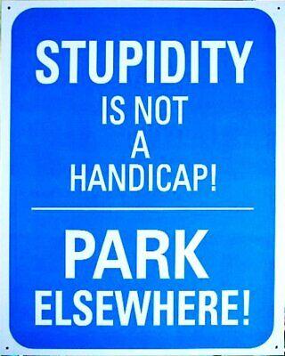 "STUPIDITY NOT DISABILITY 12/""X18/"" ALUM NO PARKING SIGN FUN MAN CAVE SARCASTIC"