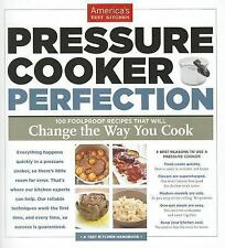 Pressure Cooker Perfection : 100 Foolproof Recipes that Will Change the Way...