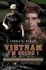 Vietnam I'm Going !: Letters from a Young Wac in Vietnam to Her Mother by Linda S Earls (Paperback / softback, 2012)