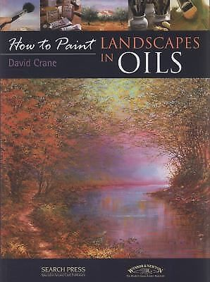 How to Paint Ser.: Landscapes in Oils by David Crane (2010, Paperback)