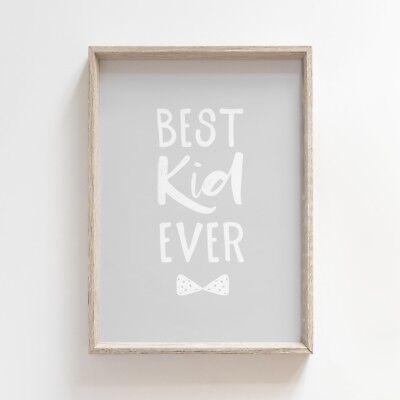 Best Kid Ever Quote Nursery Print Boy/'s Bedroom Grey Wall Art Picture Decor
