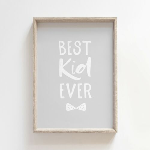 Best Kid Ever Quote Nursery Print Boy/'s Bedroom Grey Wall Art Picture Decor