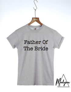 Father Of The Bride Cotton T-shirt Slogan T-shirt S M L XL Dad Bride Wedding