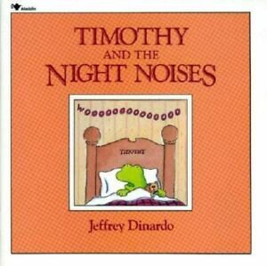Timothy and the night noises by jeffrey dinardo 1990 board book timothy and the night noises by jeffrey dinardo 1990 board book publicscrutiny Image collections